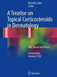 A Treatise on Topical Corticosteroids in Dermatology