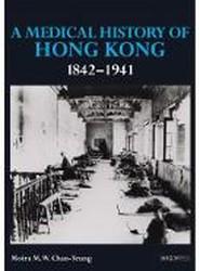 A Medical History of Hong Kong 1842-1941