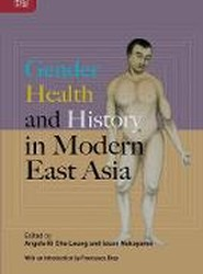 Gender, Health, and History in Modern East Asia