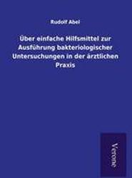 Uber Einfache Hilfsmittel Zur Ausfuhrung Bakteriologischer Untersuchungen in Der Arztlichen Praxis