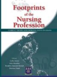 Footprints of the Nursing Profession. Current Trends and Emerging Issues in Ghana