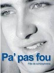 Pa' Pas Fou - Fille de Schizophrene