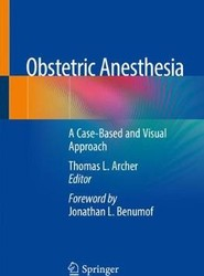 Obstetric Anesthesia: A Case-Based and Visual Approach