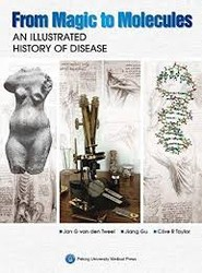 From Magic to Molecules. An Illustrated History of Disease.