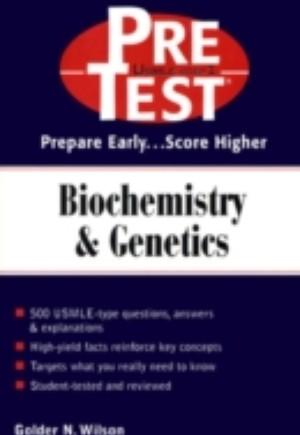 Biochemistry & Genetics: PreTest Self-Assessment & Review