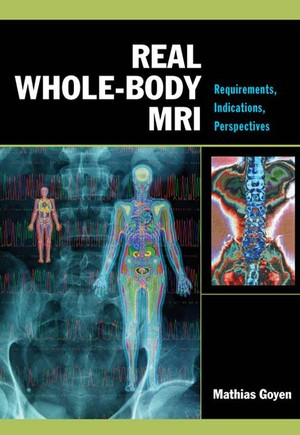Real Whole-Body MRI: Requirements, Indications, Perspectives