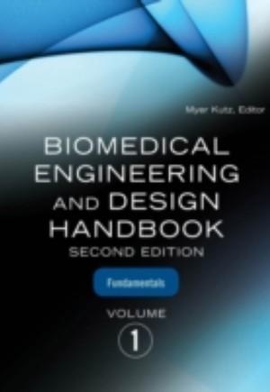 Biomedical Engineering and Design Handbook, Volume 1