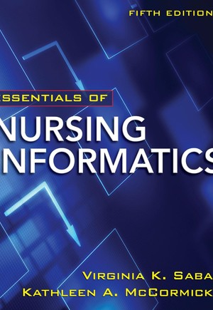 Essentials of Nursing Informatics 5/E, Chapter 25 (Siemens)
