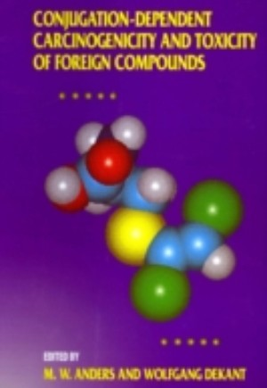 Conjugation-Dependent Carcinogenicity and Toxicity of Foreign Compounds