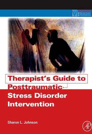 Therapist's Guide to Posttraumatic Stress Disorder Intervention