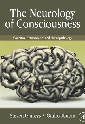 Neurology of Consciousness
