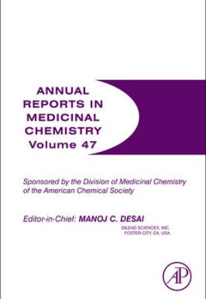 Annual Reports in Medicinal Chemistry: Volume 47
