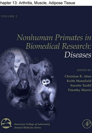 Chapter 13, Arthritis, Muscle, Adipose Tissue, and Bone Diseases of Nonhuman Primates