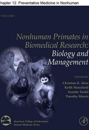 Chapter 12, Preventative Medicine in Nonhuman Primates