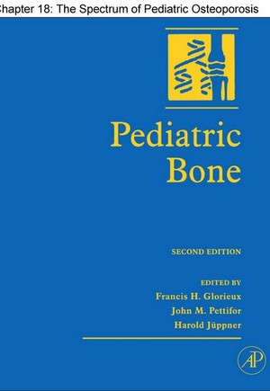 Chapter 18, The Spectrum of Pediatric Osteoporosis