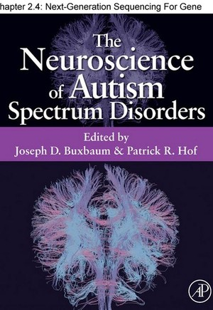 Chapter 12, Next-Generation Sequencing For Gene and Pathway Discovery and Analysis in Autism Spectrum Disorders