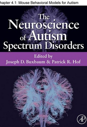 Chapter 29, Mouse Behavioral Models for Autism Spectrum Disorders