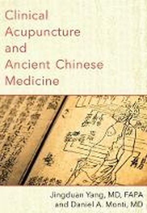 Clinical Acupuncture and Ancient Chinese Medicine