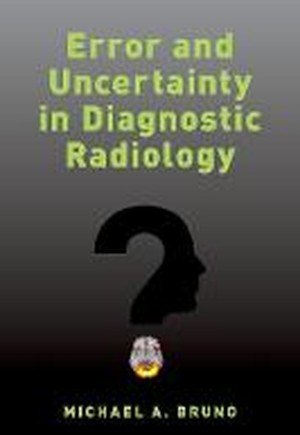 Error and Uncertainty in Diagnostic Radiology