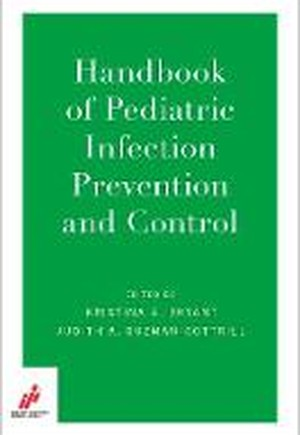 Handbook of Pediatric Infection Prevention and Control