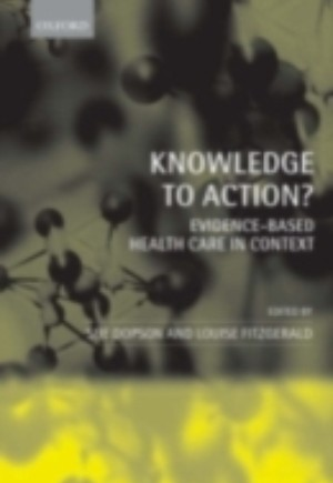 Knowledge to Action?: Evidence-Based Health Care in Context