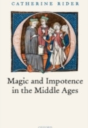 Magic and Impotence in the Middle Ages