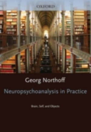 Neuropsychoanalysis in practice: Brain, Self and Objects