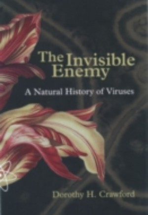Invisible Enemy: A Natural History of Viruses