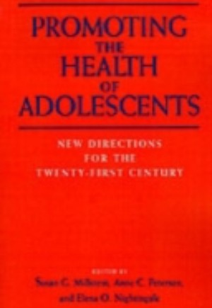 Promoting the Health of Adolescents New Directions for the Twenty-first Century