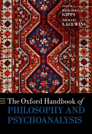 The Oxford Handbook of Philosophy and Psychoanalysis
