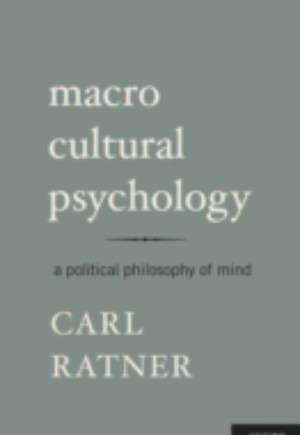 Macro Cultural Psychology: A Political Philosophy of Mind