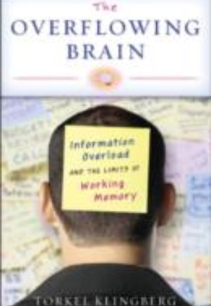 Overflowing Brain: Information Overload and the Limits of Working Memory