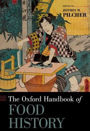 The Oxford Handbook of Food History