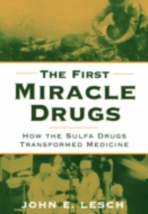First Miracle Drugs: How the Sulfa Drugs Transformed Medicine