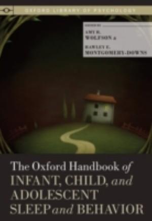 Oxford Handbook of Infant, Child, and Adolescent Sleep and Behavior