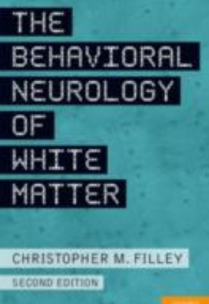 Behavioral Neurology of White Matter