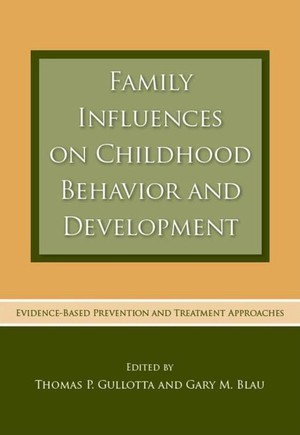Family Influences on Childhood Behavior and Development