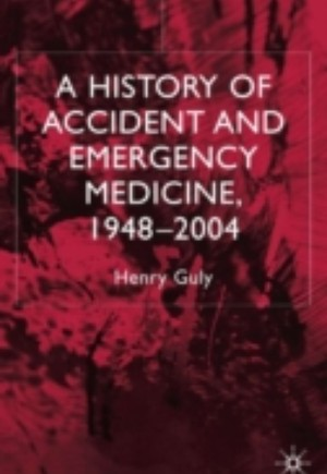 History of Accident and Emergency Medicine, 1948-2004