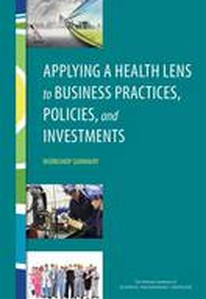 Applying a Health Lens to Business Practices, Policies, and Investments