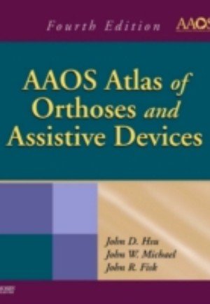 AAOS Atlas of Orthoses and Assistive Devices E-Book