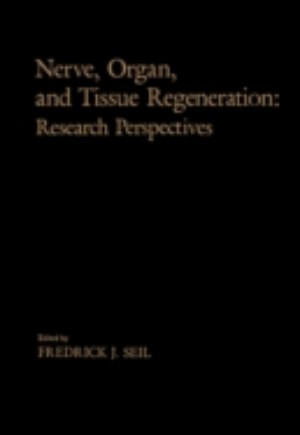 Nerve, Organ, and Tissue Regeneration: Research Perspectives