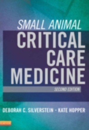 Small Animal Critical Care Medicine - E-Book