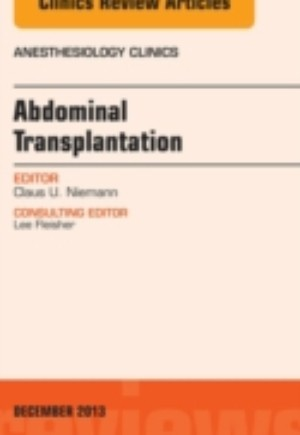 Transplantation, An Issue of Anesthesiology Clinics, E-Book