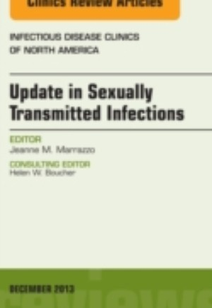 Update in Sexually Transmitted Infections, an Issue of Infectious Disease Clinics, E-Book