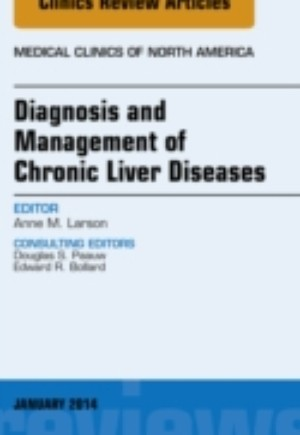 Diagnosis and Management of Chronic Liver Diseases, An Issue of Medical Clinics, E-Book