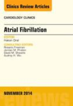 Atrial Fibrillation, An Issue of Cardiology Clinics