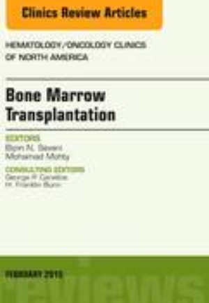 Bone Marrow Transplantation, An Issue of Hematology/Oncology Clinics of North America