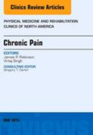 Chronic Pain, An Issue of Physical Medicine and Rehabilitation Clinics of North America