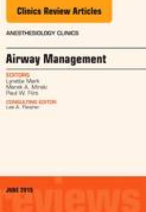 Airway Management, An Issue of Anesthesiology Clinics