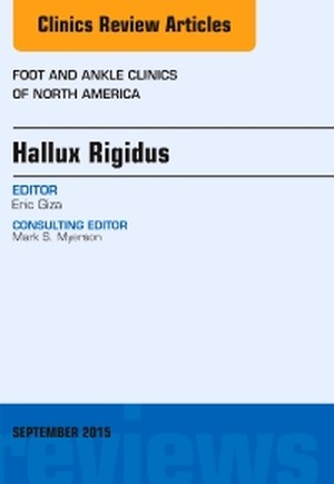 Hallux Rigidus, An issue of Foot and Ankle Clinics of North America